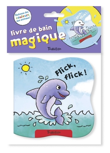 Tourbillon - Flick, flick ! - Livre de bain magique.