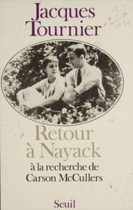 Tournier - Retour à Nayack - À la recherche de Carson McCullers.