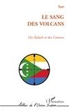 Tourqui Sast - SANG DES VOLCANS DES KALACH ET DES COMORES.