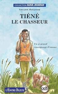 Toussaint Ahokponou - Tiéné le chasseur.