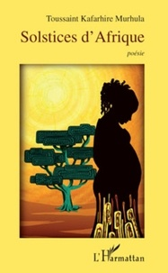 Toussaint Kafarhire Murhula - Solstices d'Afrique.