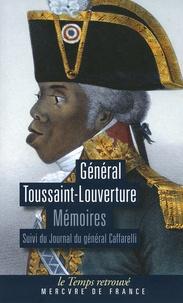 Toussaint Louverture - Mémoires écrits par lui-même, pouvant servir à l'histoire de sa vie - Suivi de Journal du Général Caffarelli.
