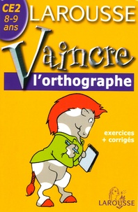 Toussaint Pirotte - Vaincre l'orthographe CE2 - 8-9 ans.