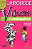 Toussaint Pirotte - Vaincre la conjugaison - CM1, 9-10 ans.
