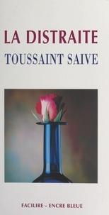 Toussaint Saive et Claude Four - La distraite.