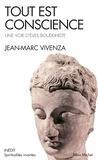 Jean-Marc Vivenza - Tout est conscience - Une voie d'éveil bouddhiste.