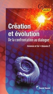 Touzet Pascal - CREATION ET EVOLUTION De la confrontation au dialogue vol 2.