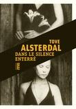 Tove Alsterdal - Dans le silence enterré.