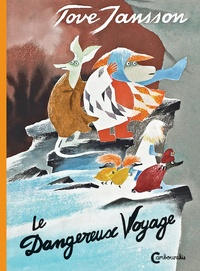 Tove Jansson - Le dangereux voyage.