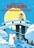 Tove Jansson - Les aventures de Moomin  : L'hiver ensorcelé de Moomin.