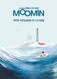 Tove Jansson - Les aventures de Moomin  : Le papa et la mer.