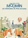 Tove Jansson - Les aventures de Moomin  : Les mémoires de papa Moomin.
