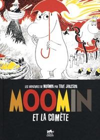 Tove Jansson et Lars Jansson - Les aventures de Moomin  : Moomin et la comète.