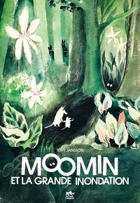 Tove Jansson - Les aventures de Moomin  : Moomin et la grande inondation.