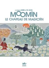 Tove Jansson - Les aventures de Moomin  : Moomin, le chapeau de magicien.