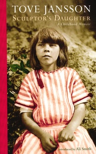Tove Jansson - Sculptor's Daughter - A Childhood Memoir.