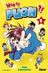 Tow Nakazaki - Who is Fuoh ? Tome 1 : .