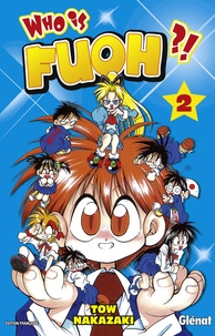 Tow Nakazaki - Who is Fuoh ? Tome 2 : .