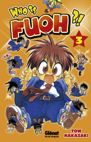 Tow Nakazaki - Who is Fuoh ? Tome 3 : .
