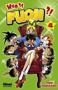 Tow Nakazaki - Who is Fuoh ? Tome 4 : .