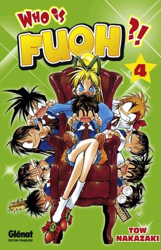 Tow Nakazaki - Who is Fuoh ? Tome 4 : .
