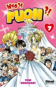 Tow Nakazaki - Who is Fuoh ? Tome 7 : .
