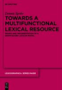 Towards a Multifunctional Lexical Resource - Design and Implementation of a Graph-based Lexicon Model.