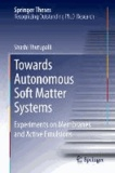 Towards Autonomous Soft Matter Systems - Experiments on Membranes and Active Emulsions.