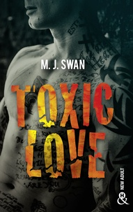 Toxic Love - Sombrez dans l'univers intense des gangs de motards.