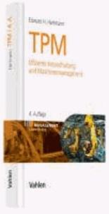 TPM - Effiziente Instandhaltung und Maschinenmanagement.
