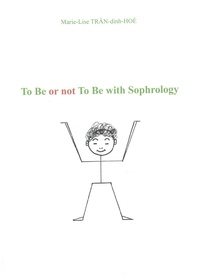 TRÂN-dinh-HOÈ - To be or not To be with Sophrology.