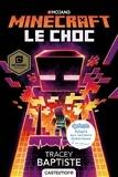 Tracey Baptiste - Minecraft, le choc.