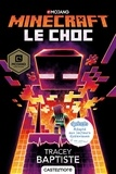 Tracey Baptiste - Minecraft, le choc.