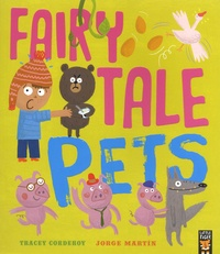Tracey Corderoy et Jorge Martin - Fairy Tale Pets.