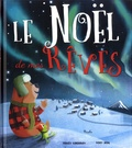 Tracey Corderoy et Tony Neal - Le Noël de mes rêves.