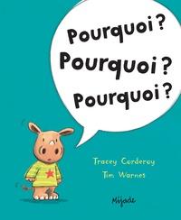 Tracey Corderoy et Tim Warnes - Pourquoi ? Pourquoi ? Pourquoi ?.