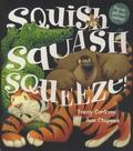 Tracey Corderoy et Jane Chapman - Squish Squash Squeeze!.