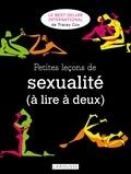 Tracey Cox - Petites leçons de sexualité (à lire à deux) - nouvelle édition de Sexus Feminitus.