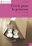 Tracey E. Dils et Carole Hébert - J'écris pour la jeunesse - Guide pratique.