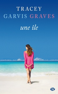 Tracey Garvis Graves - Une île.
