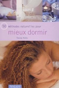 Tracey Kelly - 50 méthodes naturelles pour mieux dormir.