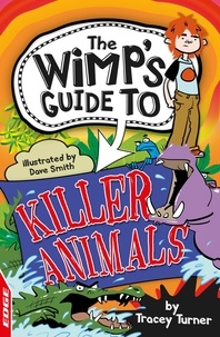 Tracey Turner - Killer Animals - EDGE: The Wimp's Guide to:.