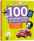 Tracey Turner et Andrea Mills - Les 100 inventions qui ont fait l'histoire.