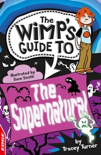 Tracey Turner - The Supernatural - EDGE: The Wimp's Guide to:.