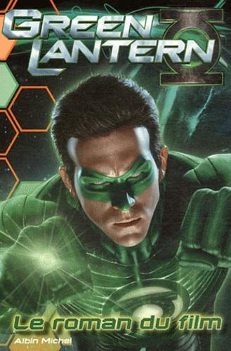 Tracey West - Green Lantern - Le roman du film.