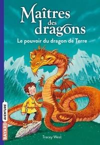 Tracey West - Maîtres des dragons Tome 1 : Le pouvoir du dragon de Terre.