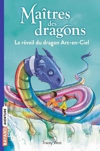 Tracey West et Damien Jones - Maîtres des dragons Tome 10 : Le réveil du dragon Arc-en-Ciel.
