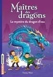 Tracey West - Maîtres des dragons Tome 3 : Le mystère du dragon d'eau.