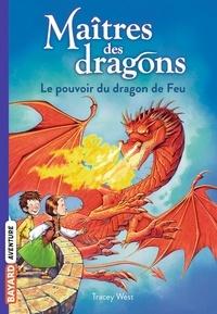 Tracey West - Maîtres des dragons Tome 4 : Le pouvoir du dragon de Feu.