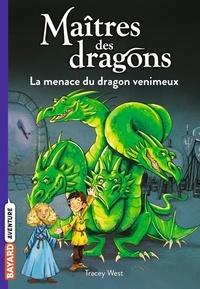 Tracey West - Maîtres des dragons Tome 5 : La menace du dragon venimeux.